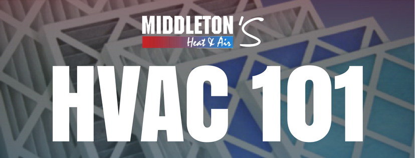 Middleton Heat and Air's HVAC 101