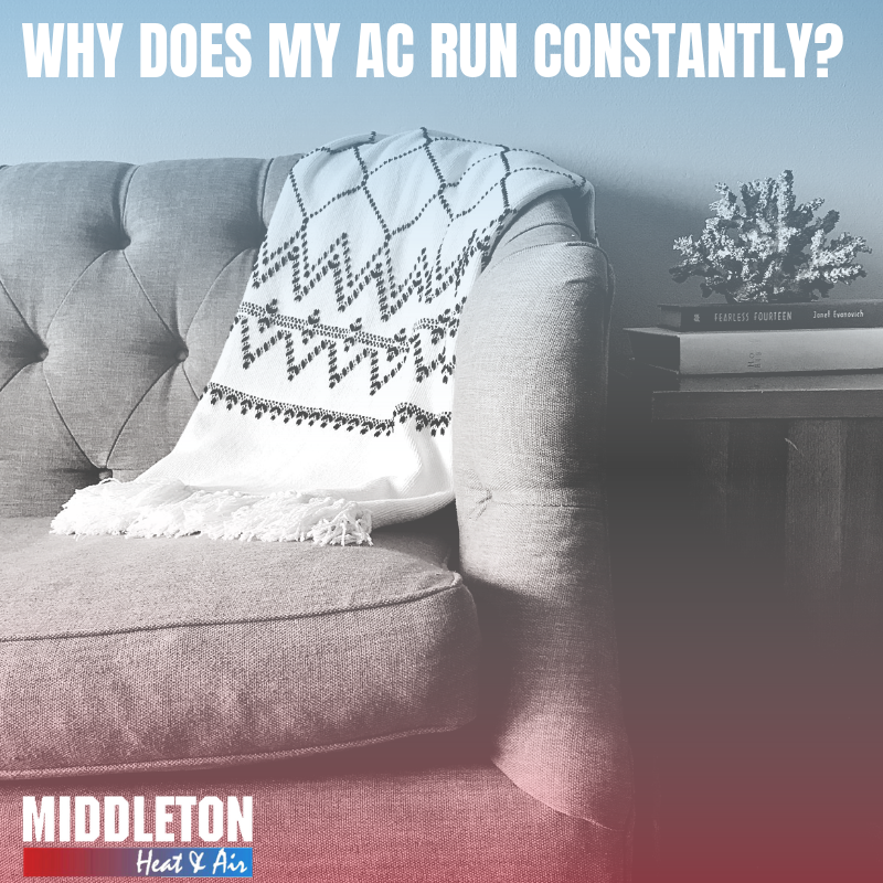 Why Does My Air Conditioner Run Constantly? -